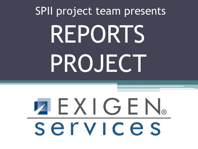 SPII project team presents  REPORTS  PROJECT
