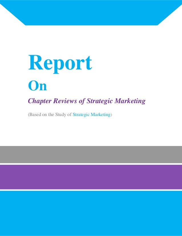 Report on Strategic Marketing Chapter Review [Elegant (VI)]