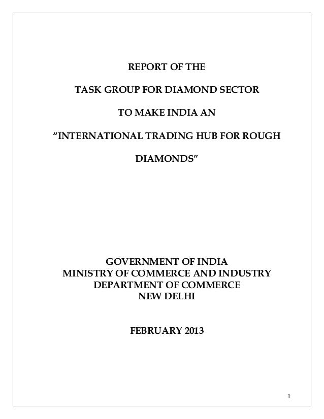 """REPORT OF THE TASK GROUP FOR DIAMOND SECTOR TO MAKE INDIA AN """"INTERNATIONAL TRADING HUB FOR ROUGH DIAMONDS""""  GOVERNMENT OF..."""