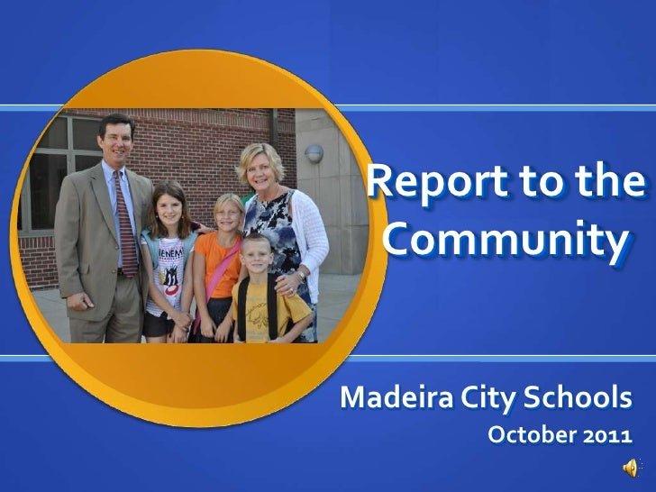 Report to the Community<br />Madeira City Schools<br />October 2011<br />