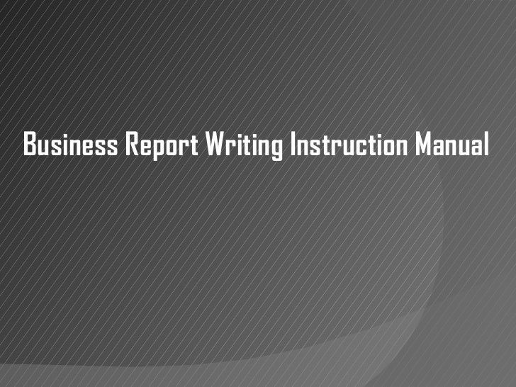 Report writing instruction manual