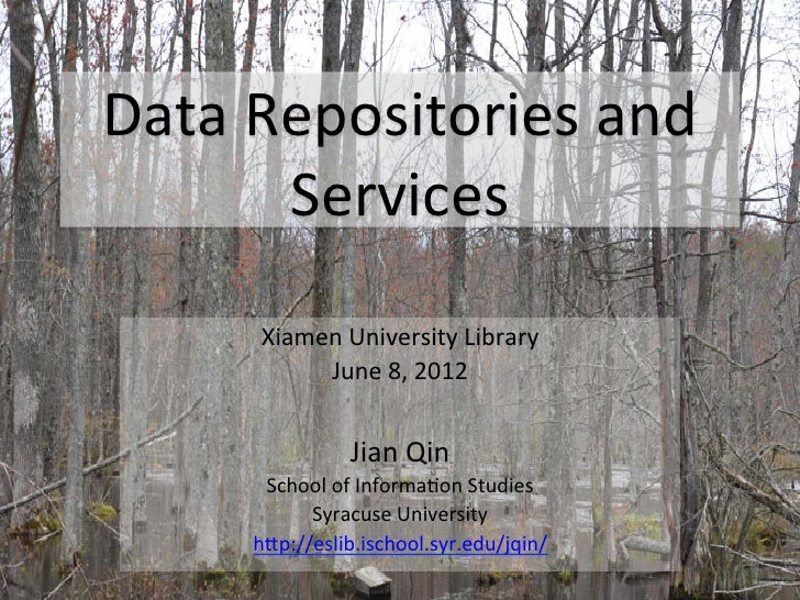 Data	  Repositories	  and	           Services	          Xiamen	  University	  Library	               June	  8,	  2012	    ...