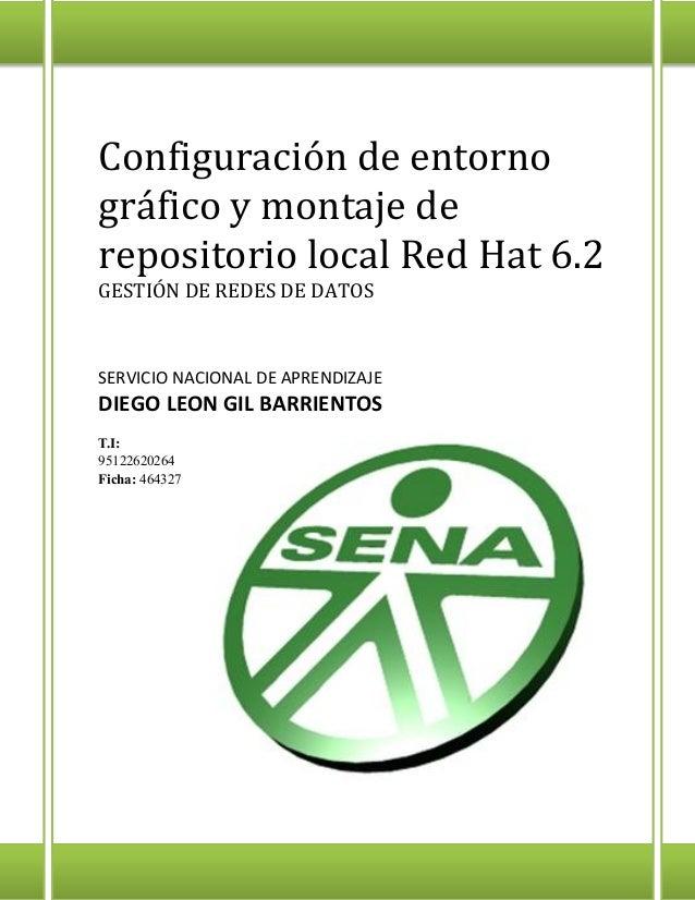 Configuración de entorno gráfico y montaje de repositorio local Red Hat 6.2 GESTIÓN DE REDES DE DATOS  SERVICIO NACIONAL D...