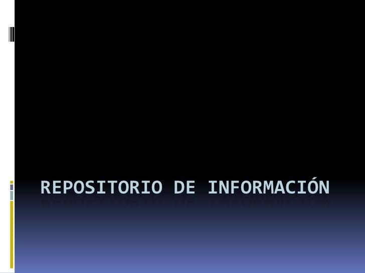Repositorio de Información<br />