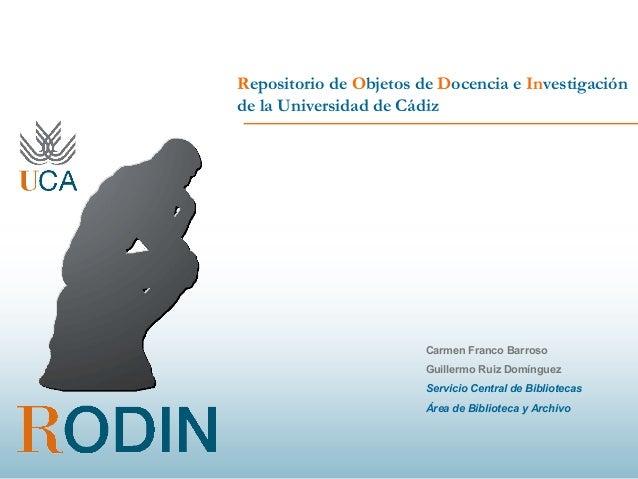 Repositorio de Objetos de Docencia e Investigaciónde la Universidad de CádizCarmen Franco BarrosoGuillermo Ruiz DomínguezS...
