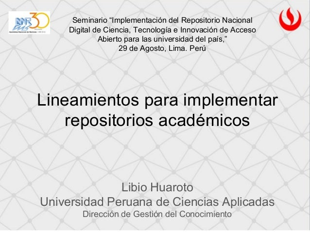 """Seminario """"Implementación del Repositorio Nacional  Digital de Ciencia, Tecnología e Innovación de Acceso  Abierto para la..."""
