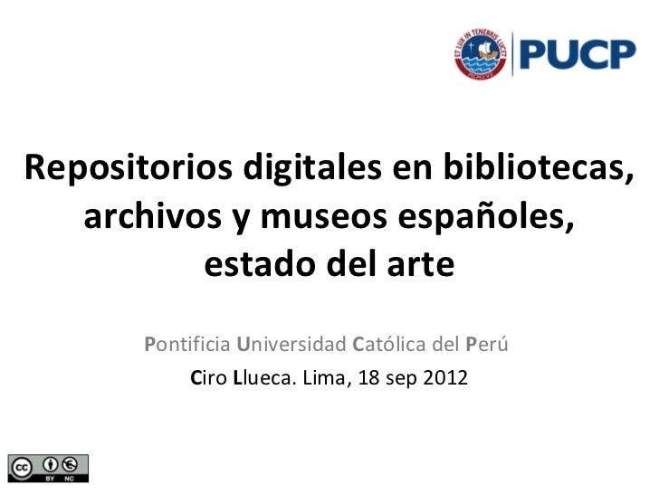 Repositorios digitales en bibliotecas,   archivos y museos españoles,          estado del arte       Pontificia Universida...
