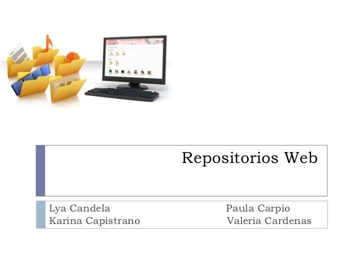 Repositorios Web<br />Lya Candela                                    Paula Carpio  Karina Capistrano                      ...