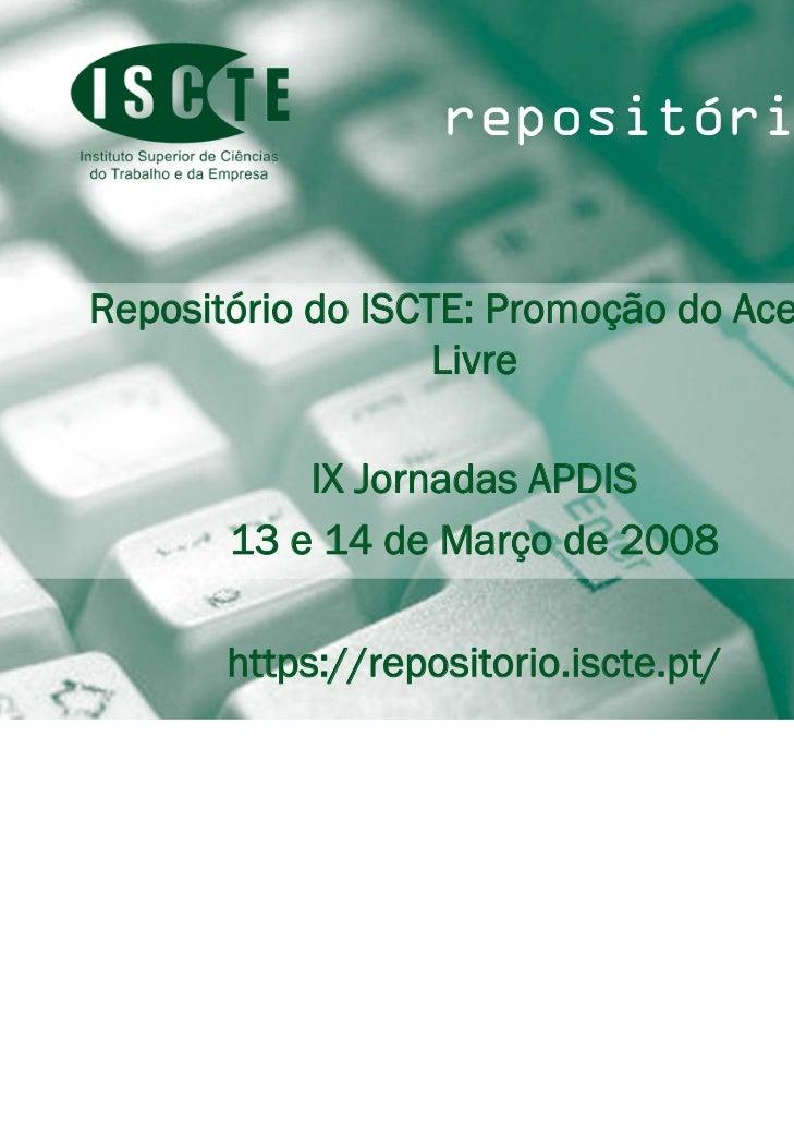 repositório _   Repositório do ISCTE: Promoção do Acesso                      Livre                         IX Jornadas AP...