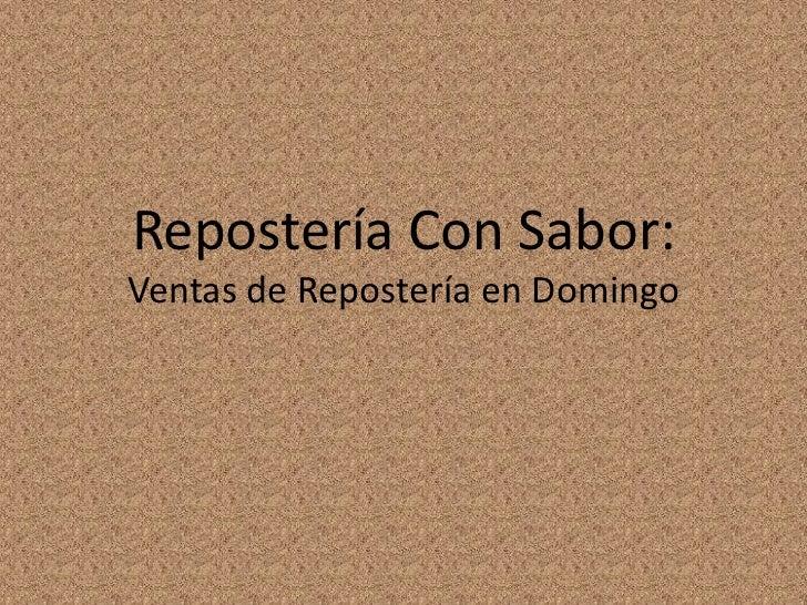Repostería Con Sabor:Ventas de Repostería en Domingo<br />