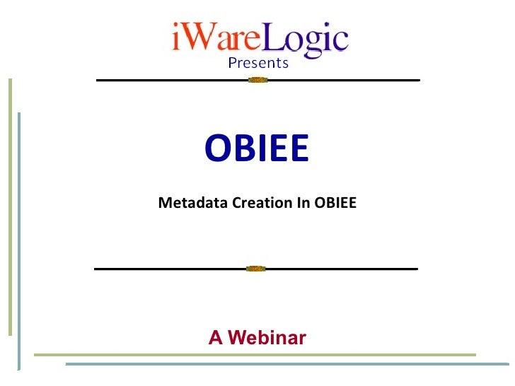 Metadata Creation In OBIEE