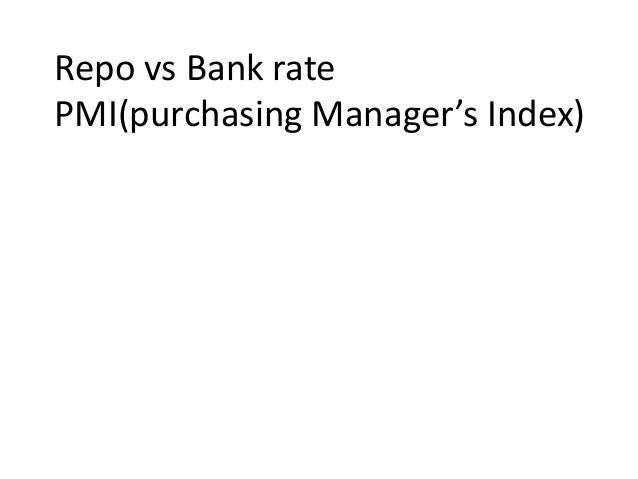 Repo vs Bank ratePMI(purchasing Manager's Index)