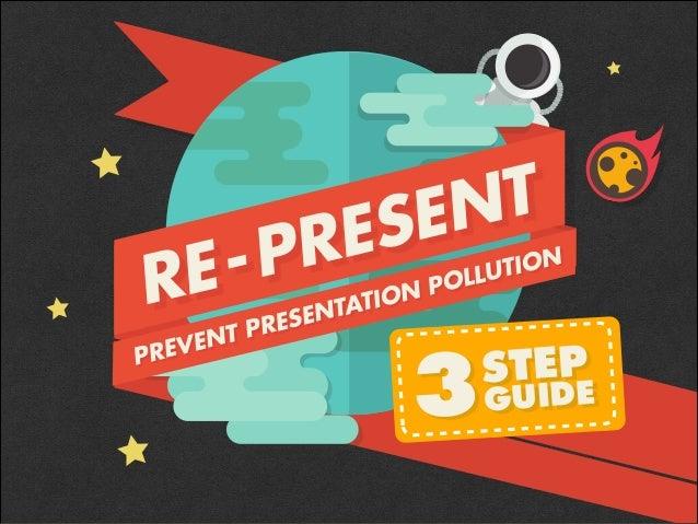 3 Steps to Prevent PRESENTATION POLLUTION by @slidecomet