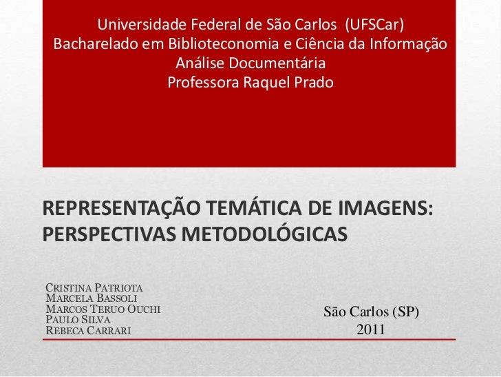 Universidade Federal de São Carlos (UFSCar) Bacharelado em Biblioteconomia e Ciência da Informação                 Análise...