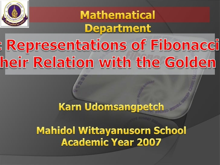 Mathematical Department<br />Geometric Representations of Fibonacci Sequence<br />And Their Relation with the Golden Spira...