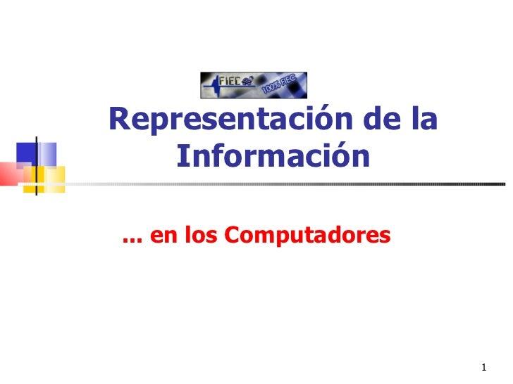 Representación de la Información ... en los Computadores
