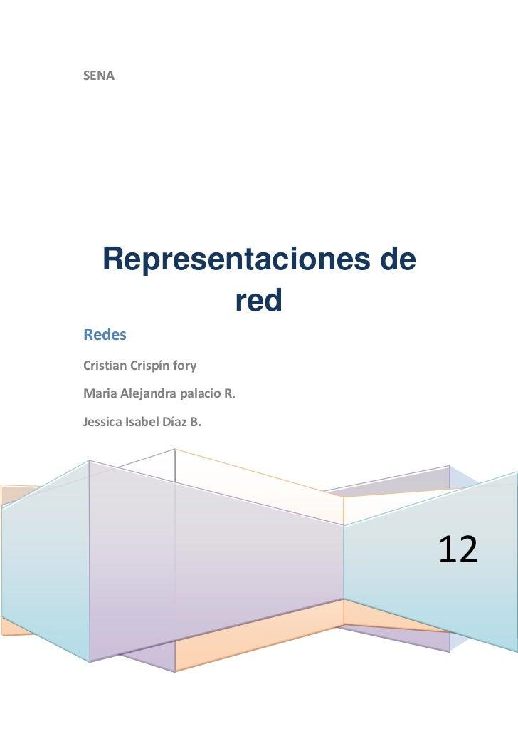 SENA   Representaciones de           redRedesCristian Crispín foryMaria Alejandra palacio R.Jessica Isabel Díaz B.        ...