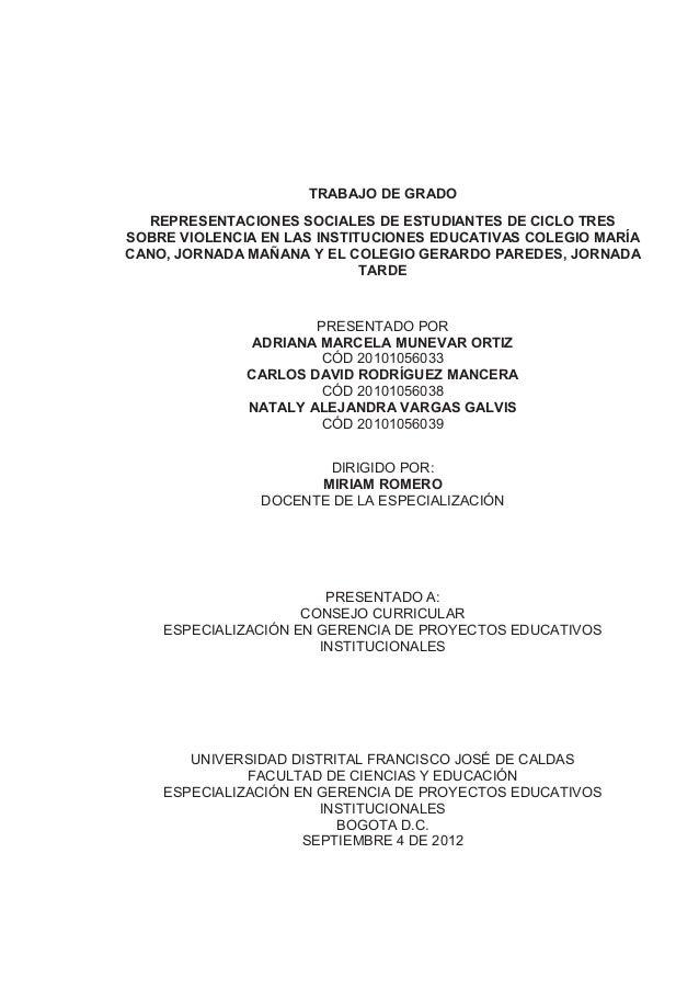 TRABAJO DE GRADO REPRESENTACIONES SOCIALES DE ESTUDIANTES DE CICLO TRES SOBRE VIOLENCIA EN LAS INSTITUCIONES EDUCATIVAS CO...