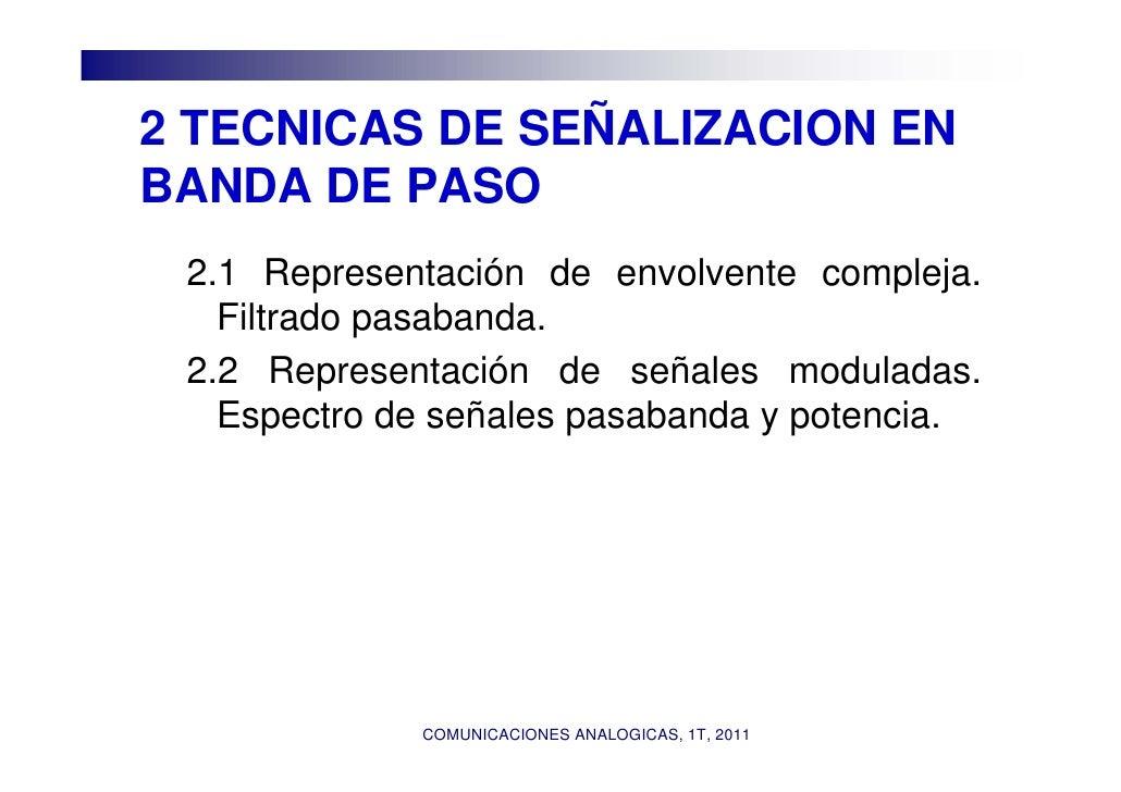 2 TECNICAS DE SEÑALIZACION ENBANDA DE PASO 2.1 Representación de envolvente compleja.   Filtrado pasabanda. 2.2 Representa...
