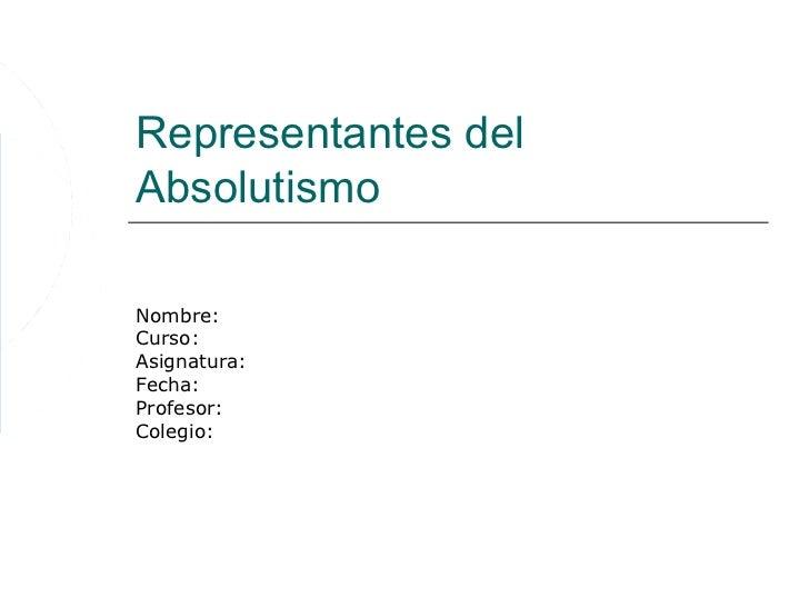 Representantes del absolutismo