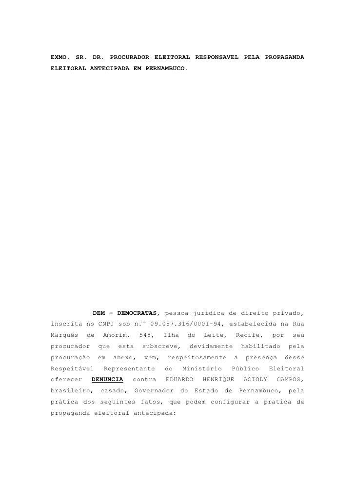 EXMO. SR. DR. PROCURADOR ELEITORAL RESPONSAVEL PELA PROPAGANDA ELEITORAL ANTECIPADA EM PERNAMBUCO.                  DEM – ...