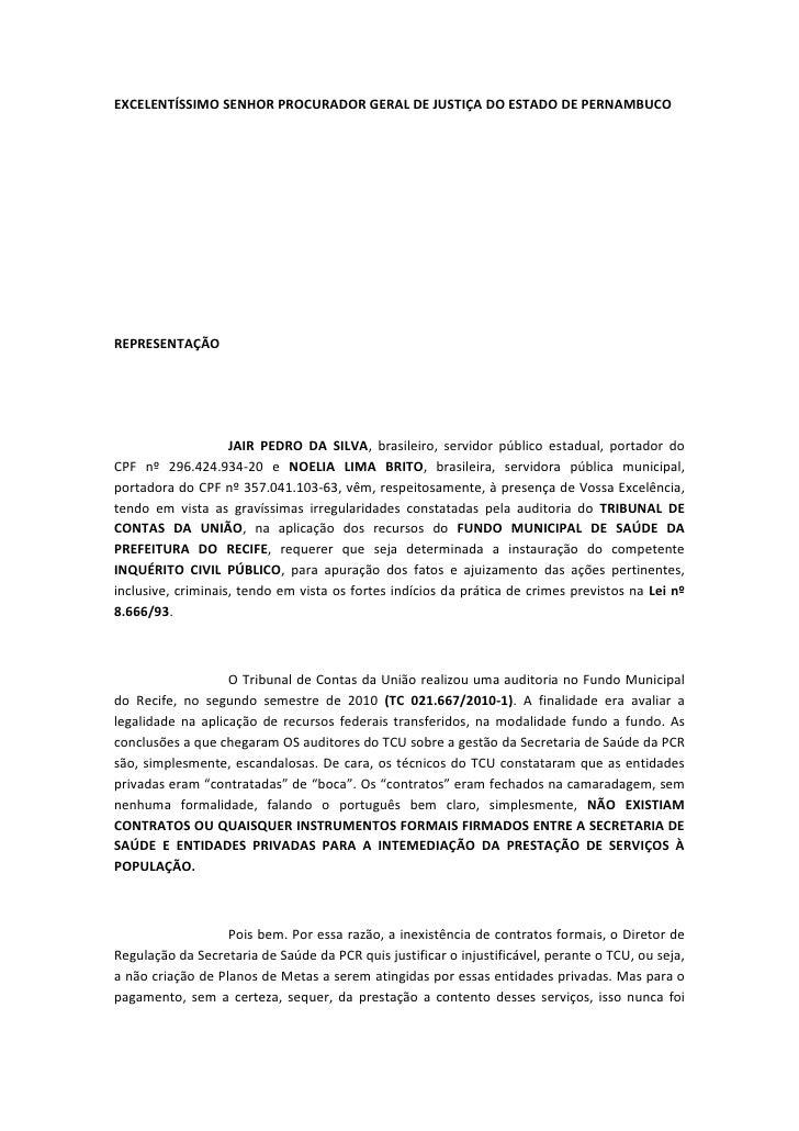EXCELENTÍSSIMO SENHOR PROCURADOR GERAL DE JUSTIÇA DO ESTADO DE PERNAMBUCOREPRESENTAÇÃO                    JAIR PEDRO DA SI...