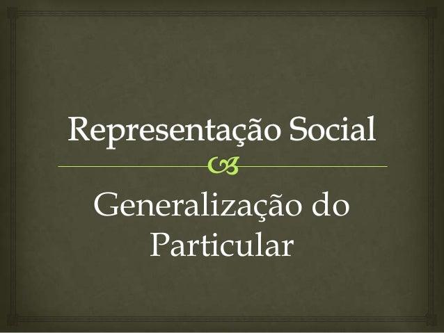 Generalização doParticular