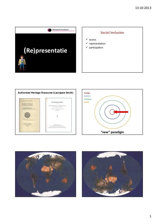 13‐10‐2013  SocialInclusion  (Re)presentatie  Authorized Heritage Discourse (Laurajane Smith)   access  representation ...