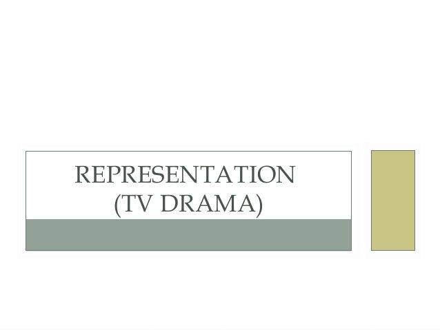 TV Drama - Representation