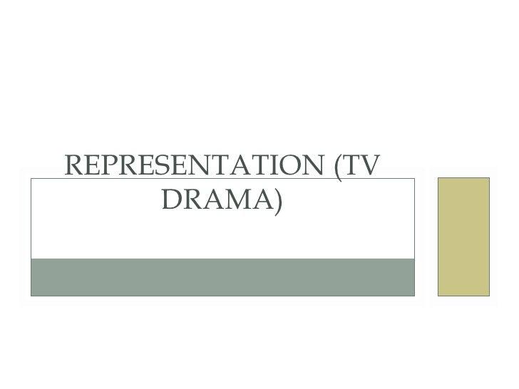 REPRESENTATION (TV DRAMA)