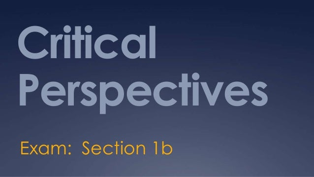CriticalPerspectivesExam: Section 1b