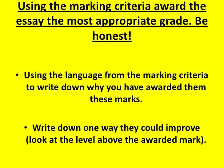 Using the marking criteria award the essay the most appropriate grade. Be honest!<br />Using the language from the marking...