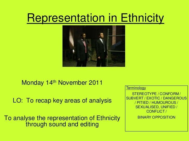 Representation in Ethnicity      Monday 14th November 2011                                             Terminology        ...