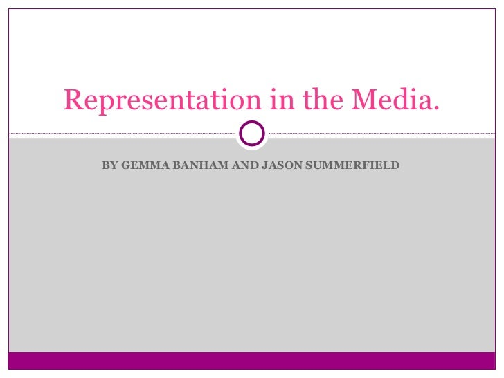 Representation in the_media[1].ppt banhams