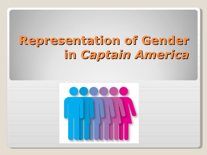 Representation of Gender      in Captain America