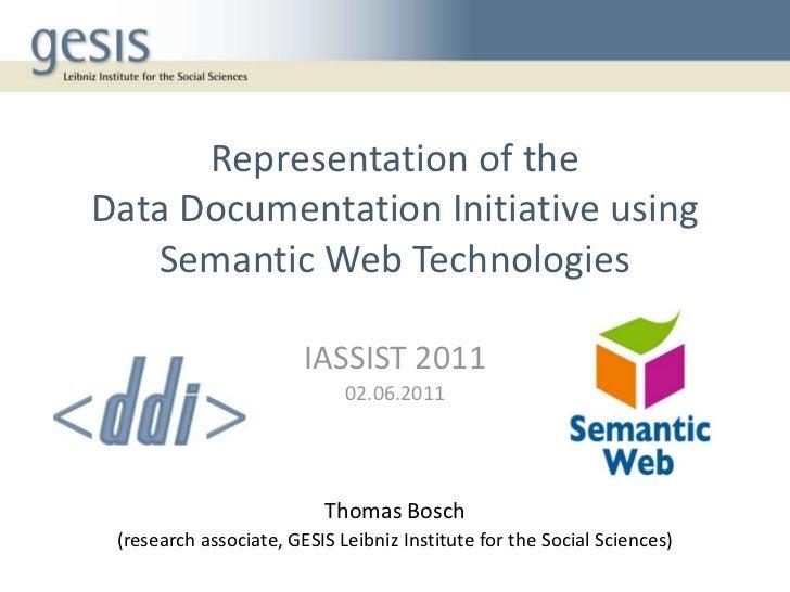 IASSIST 2011 - Representation of the Data Documentation Initiative using Semantic Web Technologies [Thomas Bosch - 02.06.2011]