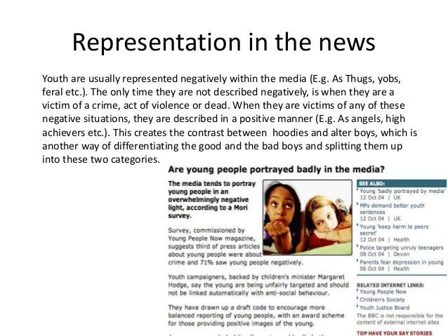 the representation of youth in a Young people are labelled lazy and evil as a result of negative media  representation which is starting to seriously harm their job prospects.