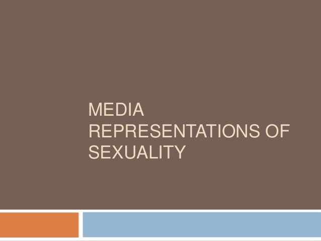 MEDIAREPRESENTATIONS OFSEXUALITY