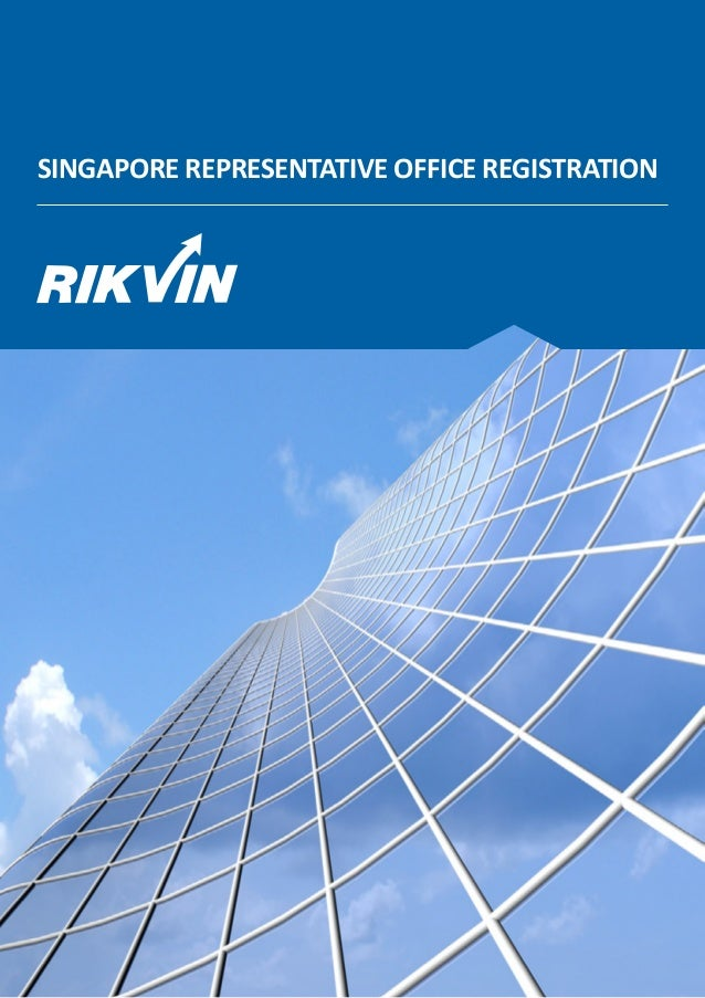 SINGAPORE REPRESENTATIVE OFFICE REGISTRATION
