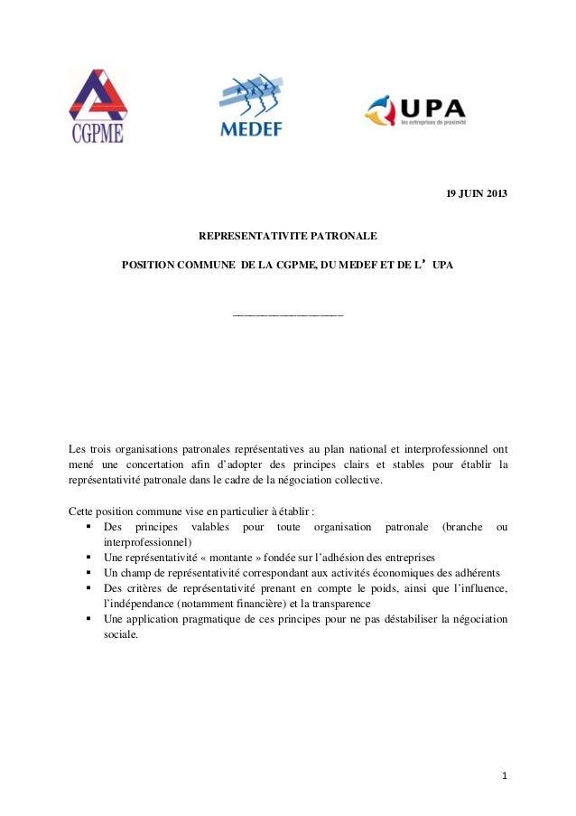 119 JUIN 2013REPRESENTATIVITE PATRONALEPOSITION COMMUNE DE LA CGPME, DU MEDEF ET DE L'UPA___________________Les trois org...