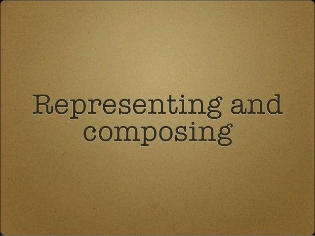Representing andcomposing