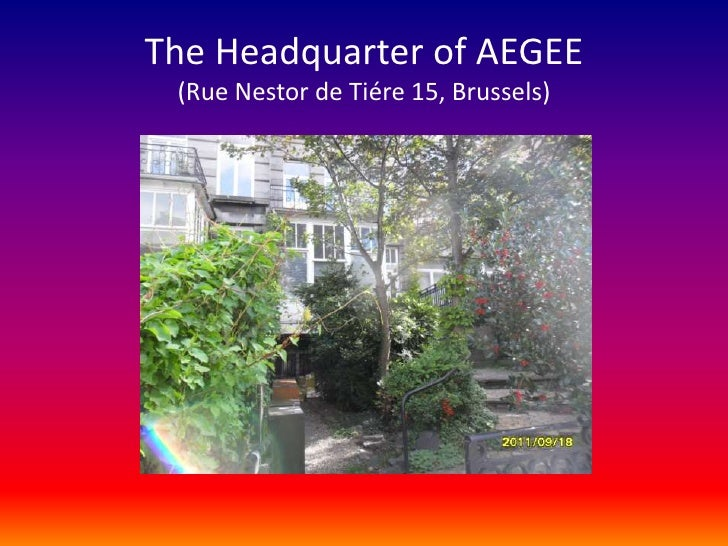 The Headquarter of AEGEE(Rue Nestor de Tiére 15, Brussels)<br />