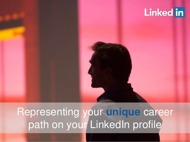 Representing your unique career path on your LinkedIn profile