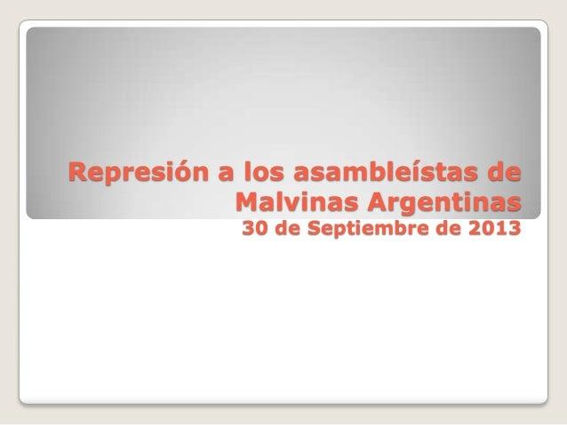 Represión a los asambleístas de Malvinas Argentinas 30 de Septiembre de 2013