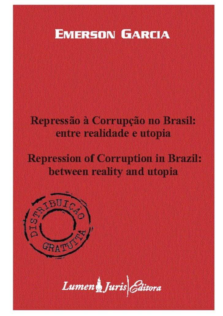 Repressão à Corrupção no Brasil:     entre realidade e utopiaRepression of Corruption in Brazil:     between reality and u...