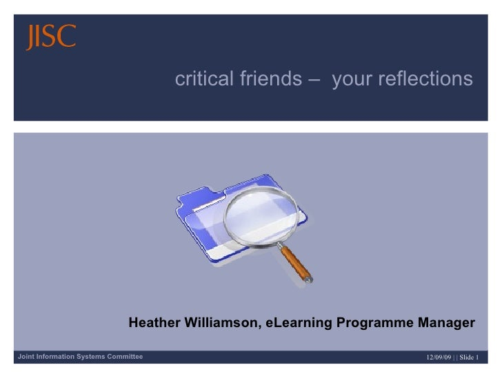 critical friends –  your reflections  Heather Williamson, eLearning Programme Manager