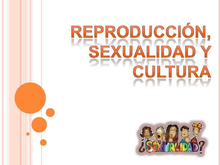Reproducción, Sexualidad y Cultura<br />
