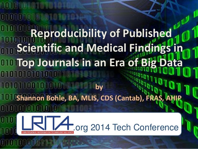 Reproducibility of Published Scientific and Medical Findings in Top Journals in an Era of Big Data by Shannon Bohle, BA, M...