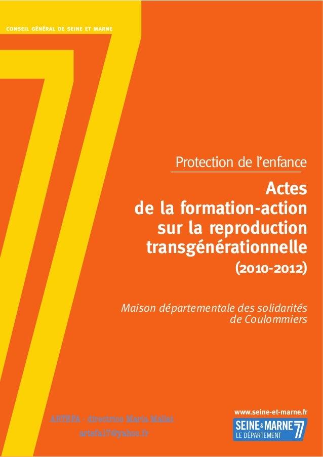 Protection de l'enfanceActesde la formation-actionsur la reproductiontransgénérationnelle(2010-2012)Maison départementale ...