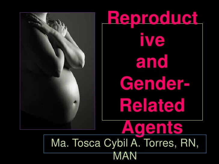 Reproduct               ive               and             Gender-             Related             Agents Ma. Tosca Cybil A...